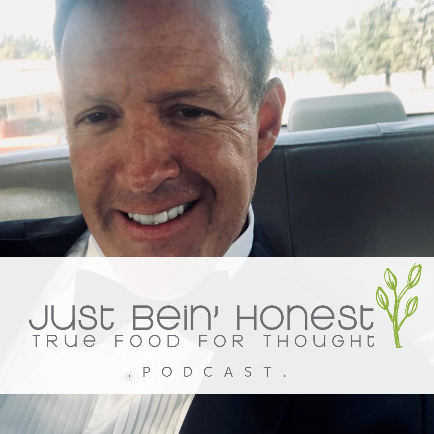 JEFFREY KNYAL Ep 32 _ Just Bein' Honest - PODCAST