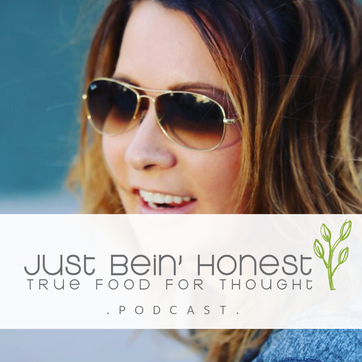 KELLY MCCOSH Ep 3 _ Just Bein' Honest - PODCAST