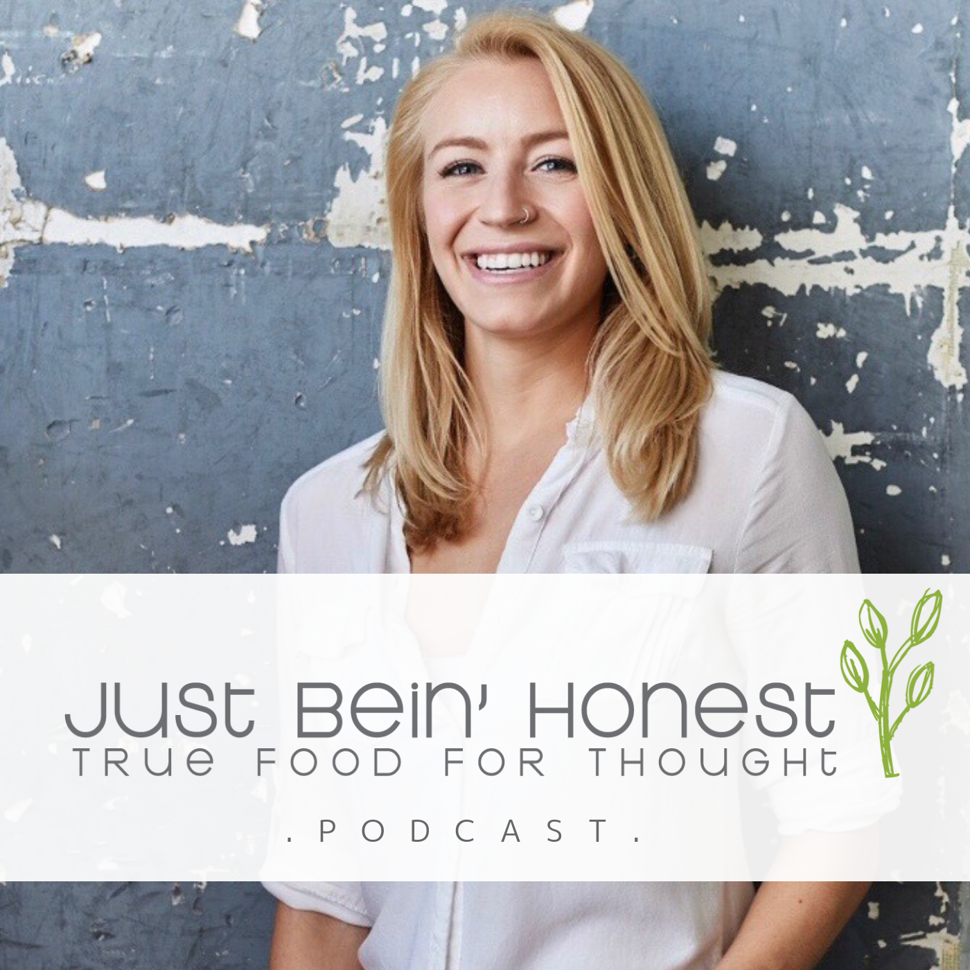 ROBYN DEELEY _ Just Bein' Honest - PODCAST