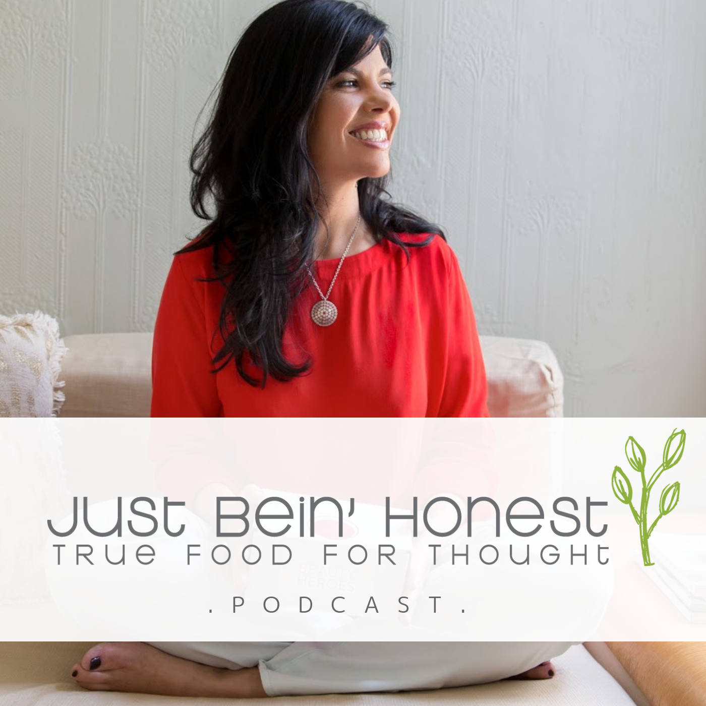 JEANNIE JARNOT Ep 67 _ Just Bein' Honest - PODCAST