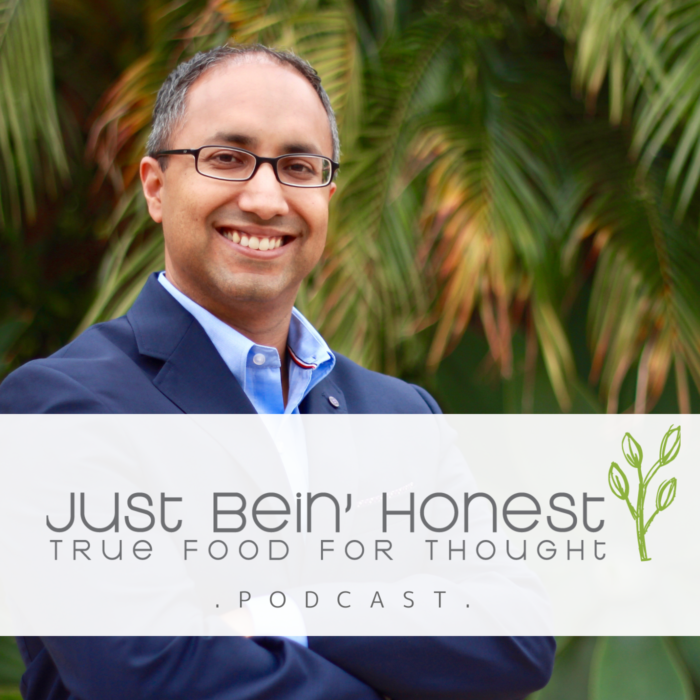 DR. MARVIN SINGH Ep 90 _ Just Bein' Honest - PODCAST